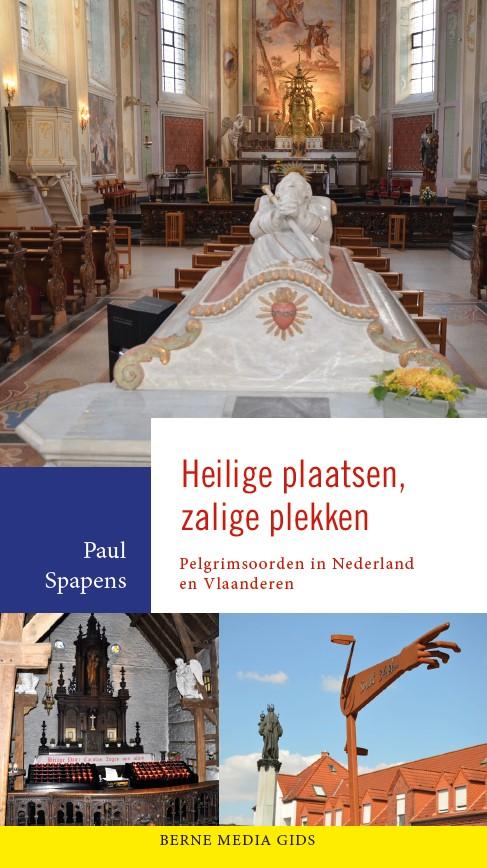 Bestel op Kerknet Paul Spapens, Heilige plaatsen, zalige plekken, pelgrimsoorden in Nederland en Vlaanderen