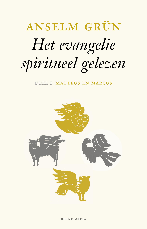 Bestel op Kerknet Anselm Grün Het Evangelie spiritueel gelezen Deel I Matteüs en Marcus