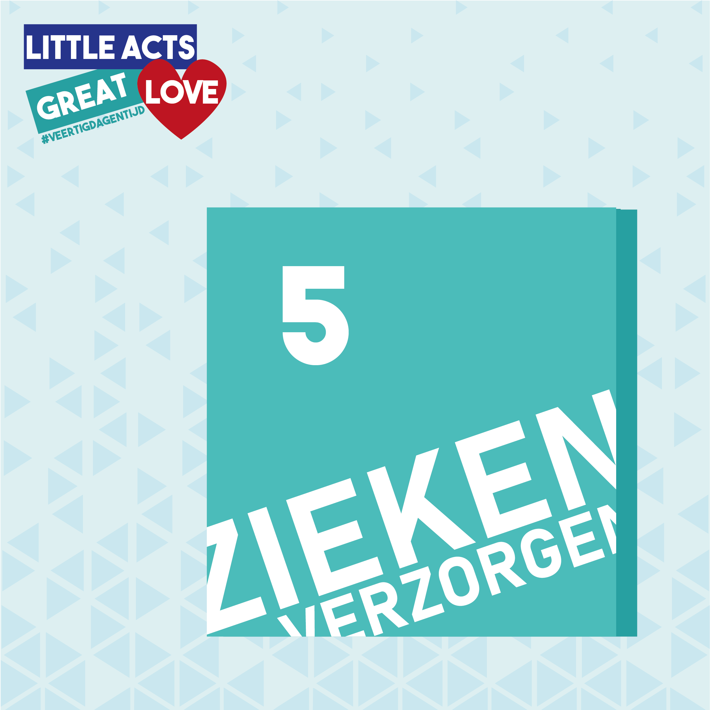 Little acts, great Love - Week 5