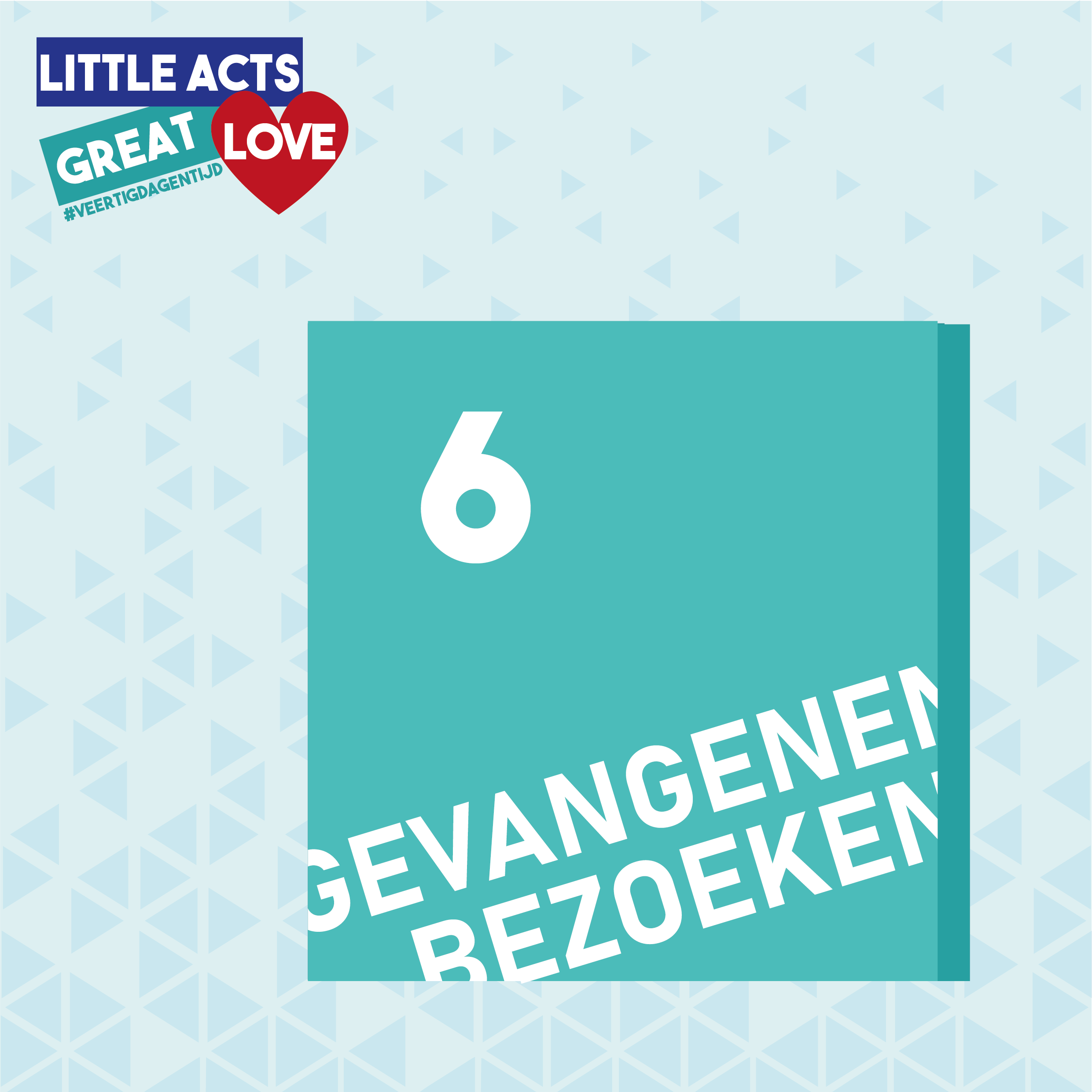 Little acts, great Love - Week 6