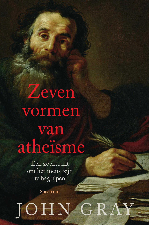 John Gray. Zeven vormen van atheïsme © Uitgeverij Unieboek / Het Spectrum