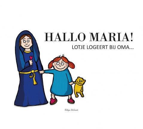 Cover Hallo Maria! Lotje logeert bij oma © Filips Defoort