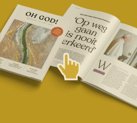 Doe een gift van 50 euro of meer en ontvang het magazine OH GOD!