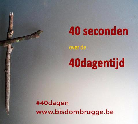 40 seconden over de 40dagentijd © bisdom Brugge