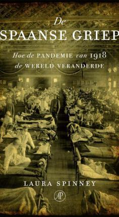 Hoe de pandemie van 1918 de wereld veranderde © De Arbeiderspers