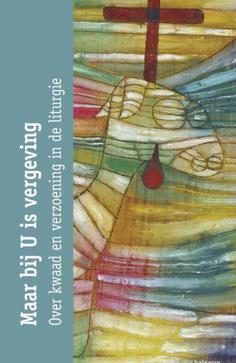 over kwaad en verzoening in de liturgie