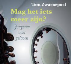 Tom Zwaenepoel: Mag het iets meer zijn? Jongeren over geloven.  © Uitgeverij Lannoo