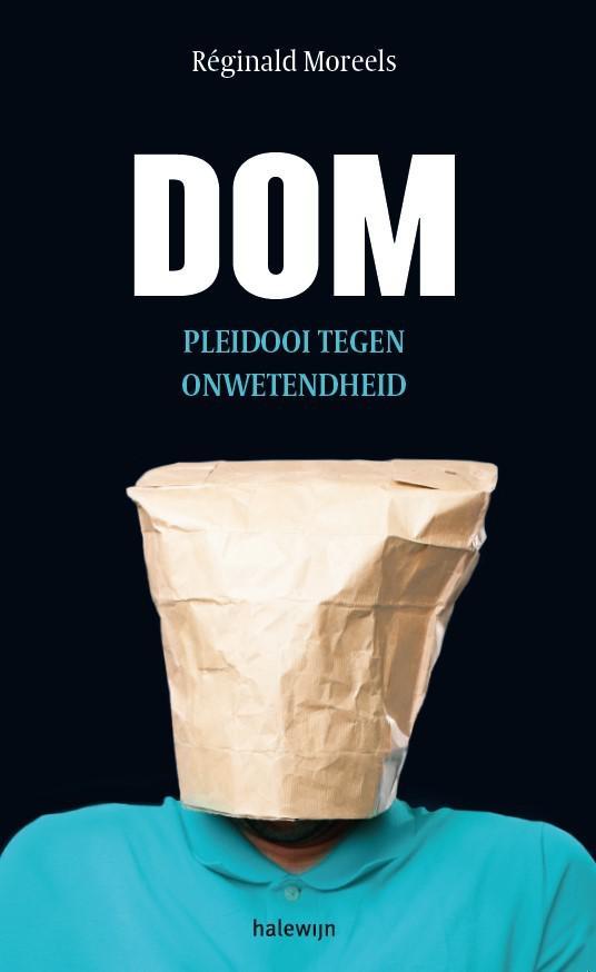 Cover 'Dom. Pleidooi tegen onwetendheid', Réginald Moreels. © Halewijn