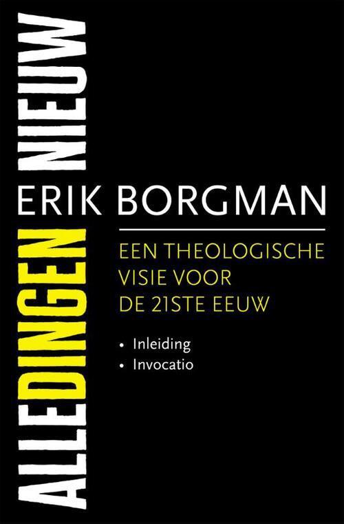 Erik Borgman, Alle dingen nieuw. Een theologische visie voor de 21ste eeuw. Deel I: Inleiding en Invocatio, KokBoekencentrum, Utrecht, 2020, 384 blz. © KokBoekencentrum