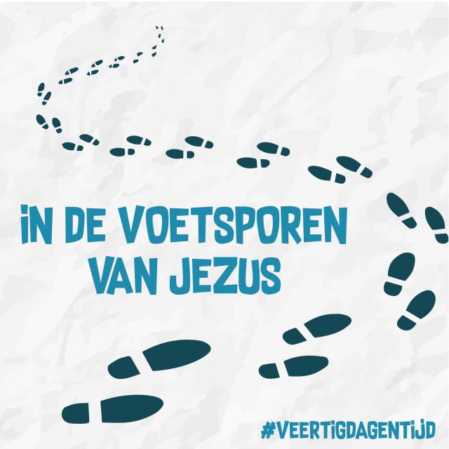 Veertigdagentijd uitdaging 6 - 'In de voetsporen van Jezus' © Aagje Van Impe