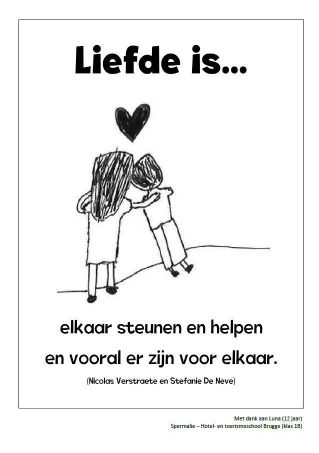 Liefde is elkaar steunen en helpen en vooral er zijn voor elkaar