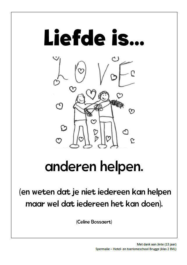 Liefde is anderen helpen (en weten dat je niet iedereen kan helpen, maar wel dat iedereen het kan doen)