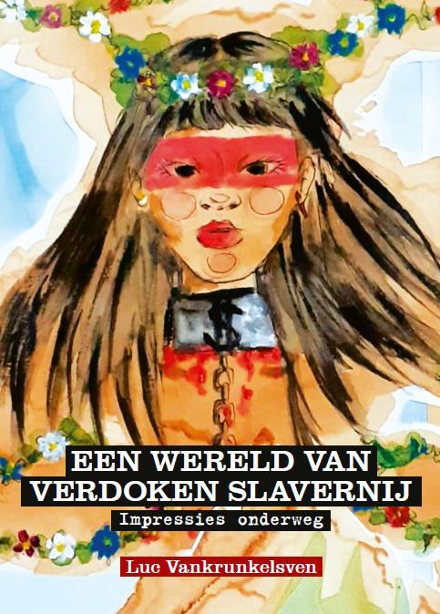 Cover van 'Een wereld van verdoken slavernij' van norbertijn Luc Vankrunkelsven © Benoit Lannoo