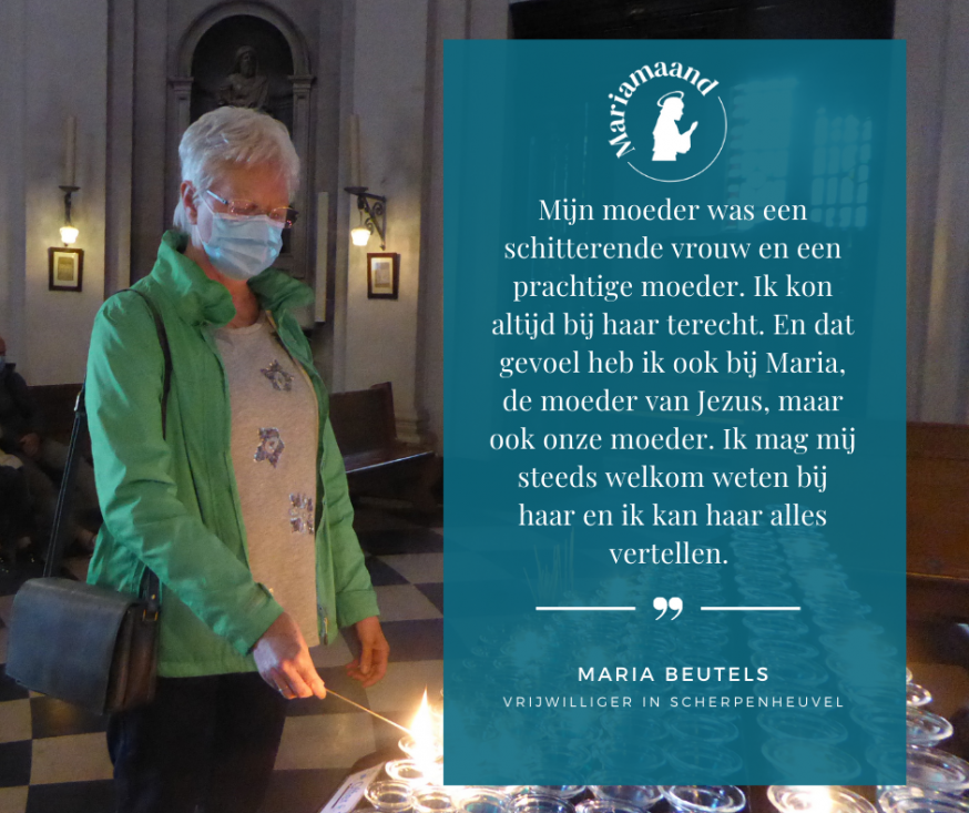 Maria Beutels uit Scherpenheuvel over haar bijzondere band met Maria.