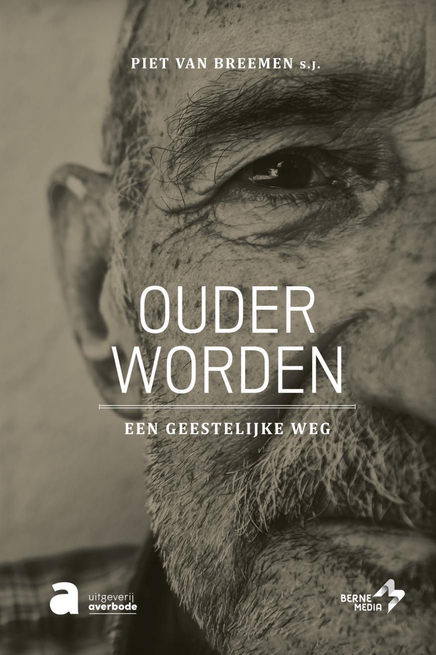 Ouder worden. Een geestelijke weg © Uitgeverij Averbode