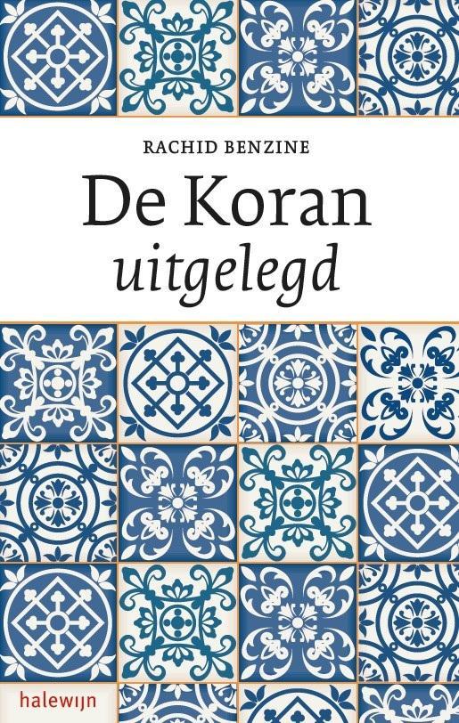 'De Koran uitgelegd' van Rachiid Benzine in een Nederlandse vertaling van Benoit Lannoo  © Halewijn