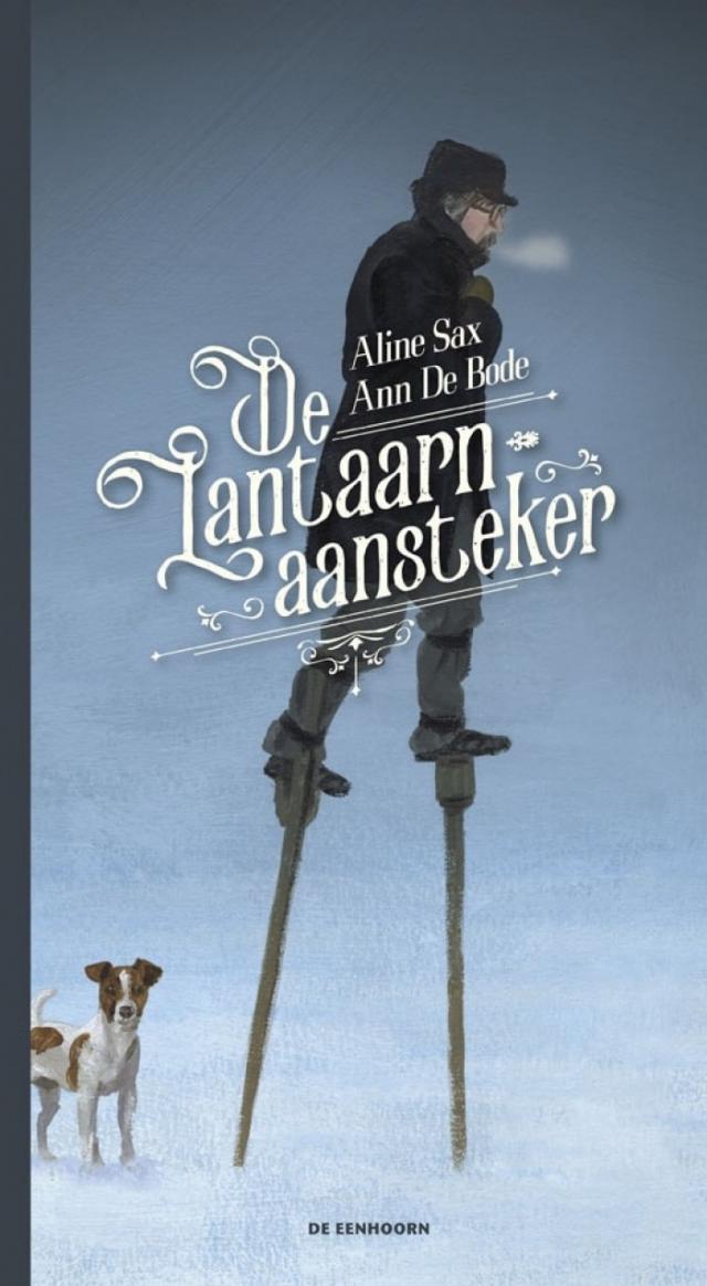 De lantaarnaansteker © Uitgeverij De Eenhoorn