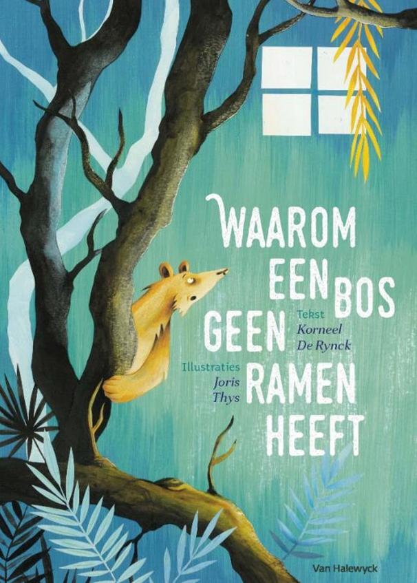 Waarom een bos geen ramen heeft © Uitgeverij Van Halewyck