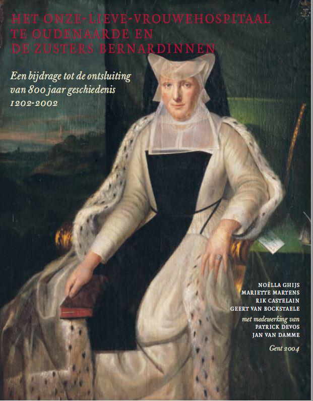Cover Het Onze-Lieve-Vrouwehospitaal te Oudenaarde en de zusters Bernardinnen © zrs bernardinnen