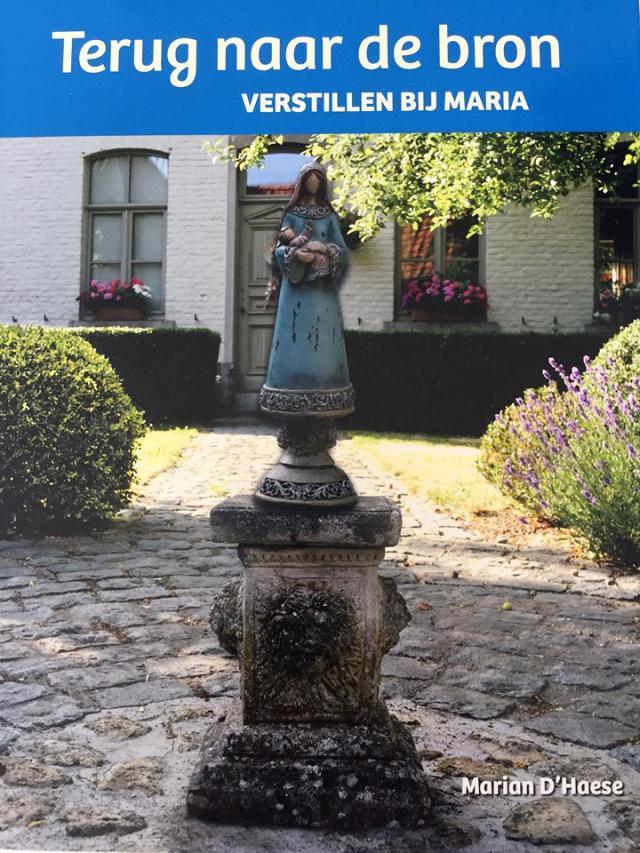 Marian D'Haese, 'Terug naar de bron. Verstillen bij Maria'.