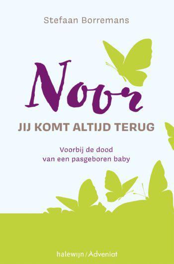 Noor, jij komt altijd terug © Uitgeverij Halewijn