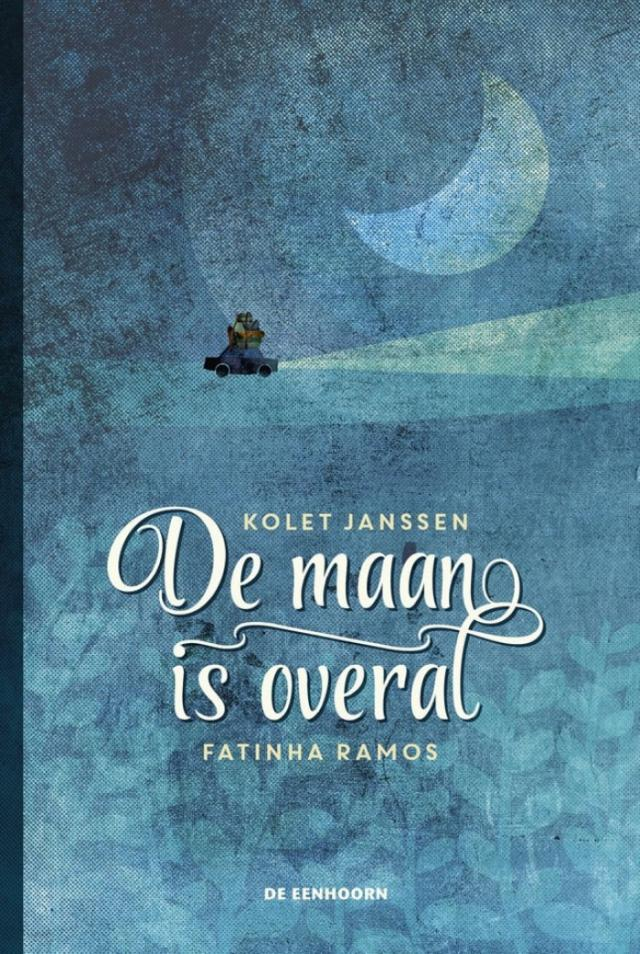 Cover 'De maan is overal' © Uitgeverij De Eenhoorn