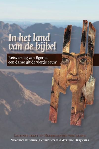 Itinerarium Egeriae werd in 2011 door Vincent Huninck vertaald. © Uitgeverij Verloren