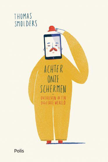 'Achter onze schermen', Thomas Smolders © Uitgeverij Polis